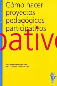 COMO HACER PROYECTOS PEDAGOGICOS PARTICIPATIVOS: portada
