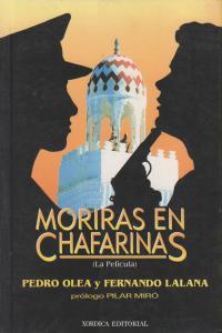 MORIRAS EN CHAFARINAS (LA PELICULA): portada