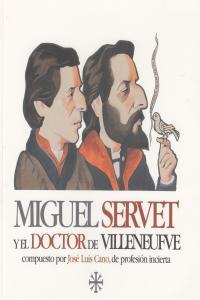 MIGUEL SERVET Y EL DOCTOR DE VILLENEUFVE: portada