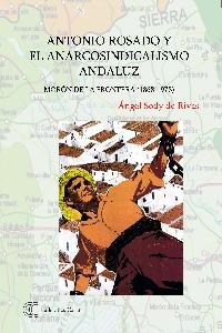 Antonio Rosado y el anarcosindicalismo andaluz: portada