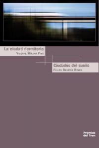 CIUDAD DORMITORIO,LA / CIUDADES DEL SUEÑO: portada