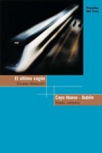 ULTIMO VAGON / CAYO HUESO DUBLIN: portada