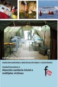 ATENCIÓN SANITARIA INICIAL A MÚLTIPLES VÍCTIMAS: portada