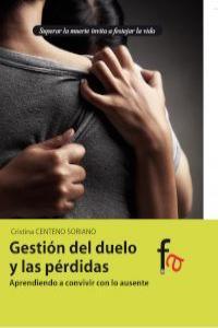 GESTIÓN DEL DUELO Y LAS PÉRDIDAS. APRENDIENDO A CONVIVIR CON: portada