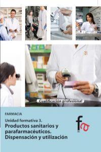 PRODUCTOS SANITARIOS Y PARAFARMACÉUTICOS. DISPENSIÓN Y UTILI: portada