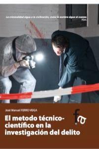 EL METODO TÉCNICO-CIENTÍFICO EN LA INVESTIGACIÓN DEL DELITO: portada