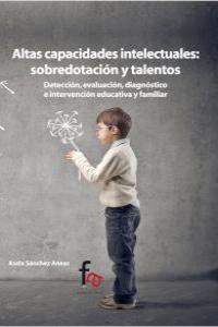ALTAS CAPACIDADES INTELECTUALES: SOBREDOTACIÓN Y TALENTOS: portada