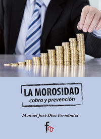 LA MOROSIDAD. COBRO Y PREVENCIÓN: portada