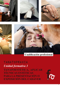 TANATOESTÉTICA, APLICAR TÉCNICAS ESTÉTICAS PARA LA PRESENTA: portada