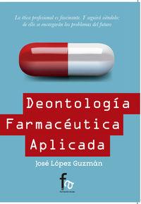 DEONTOLOGÍA FARMACÉUTICA APLICADA: portada