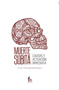 MUERTE SÚBITA. CAUSAS Y ACTUACIÓN INMEDIATA: portada