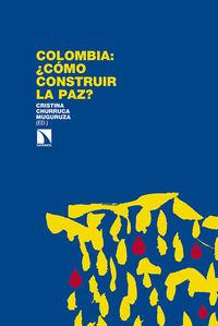 Colombia: ¿cómo construir la paz?: portada