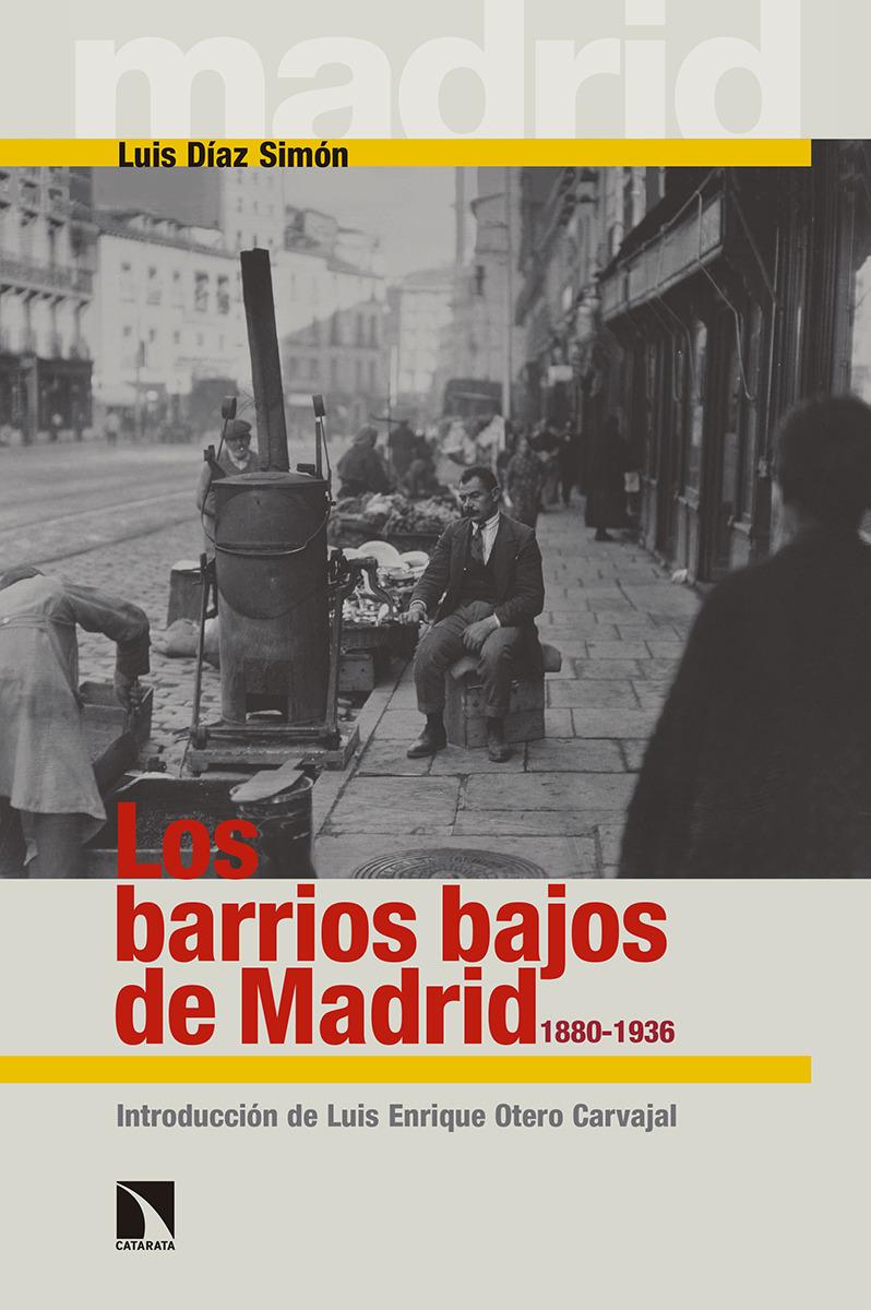 Los barrios bajos de Madrid, 1880-1936: portada