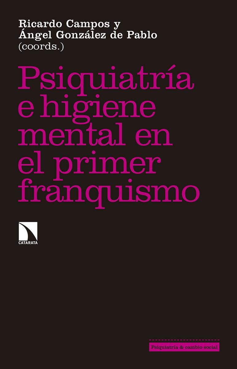 Psiquiatría e higiene mental durante el primer franquismo: portada