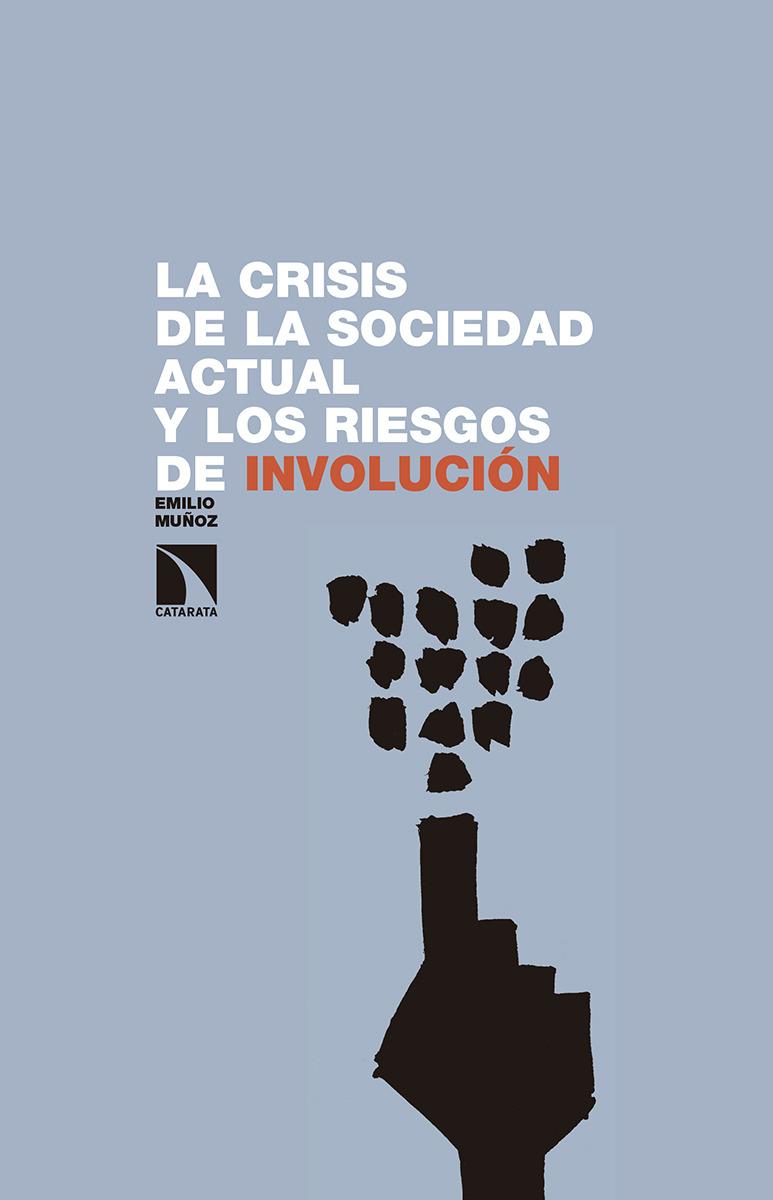 La crisis de la sociedad actual y los riesgos de involución: portada