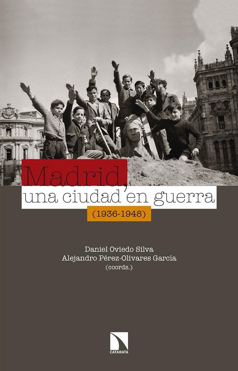 Madrid, una ciudad en guerra (1936-1948): portada