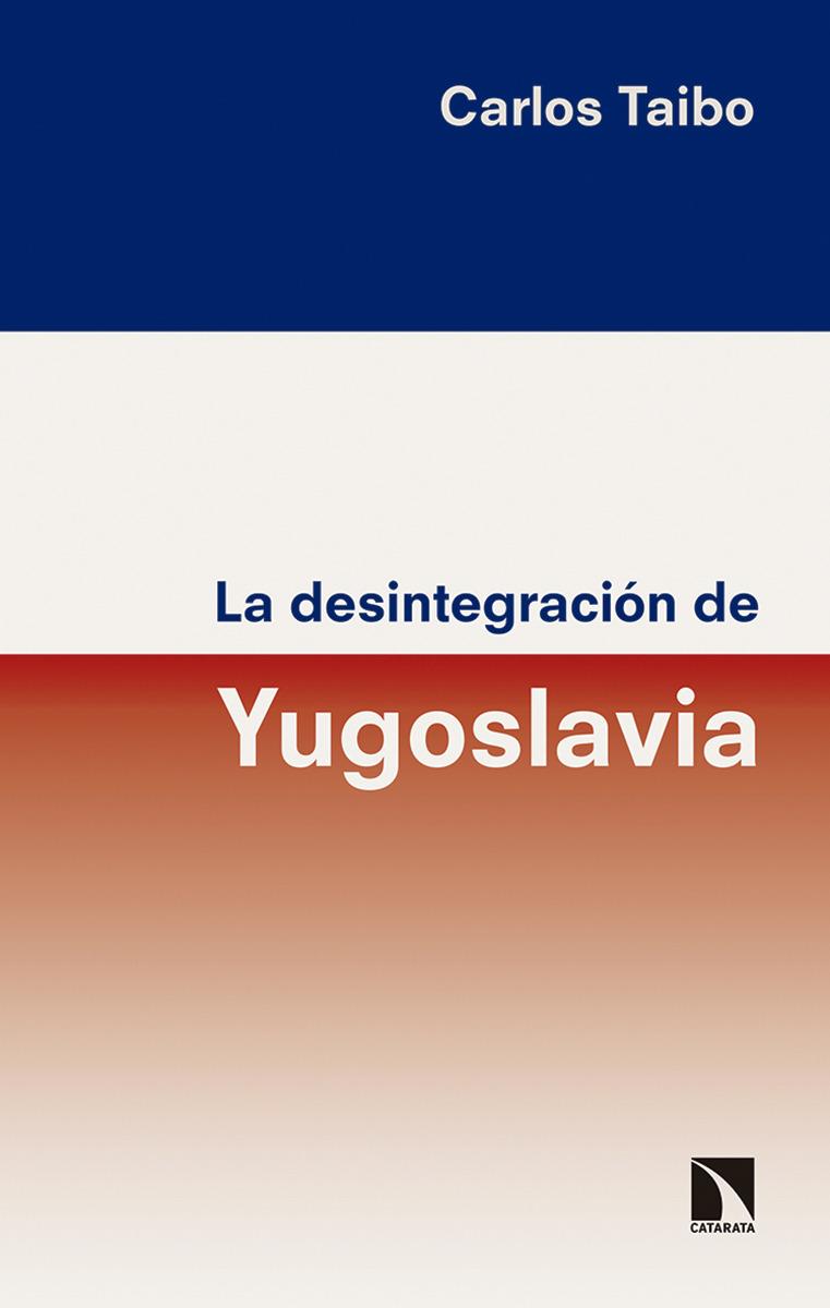 La desintegración de Yugoslavia: portada