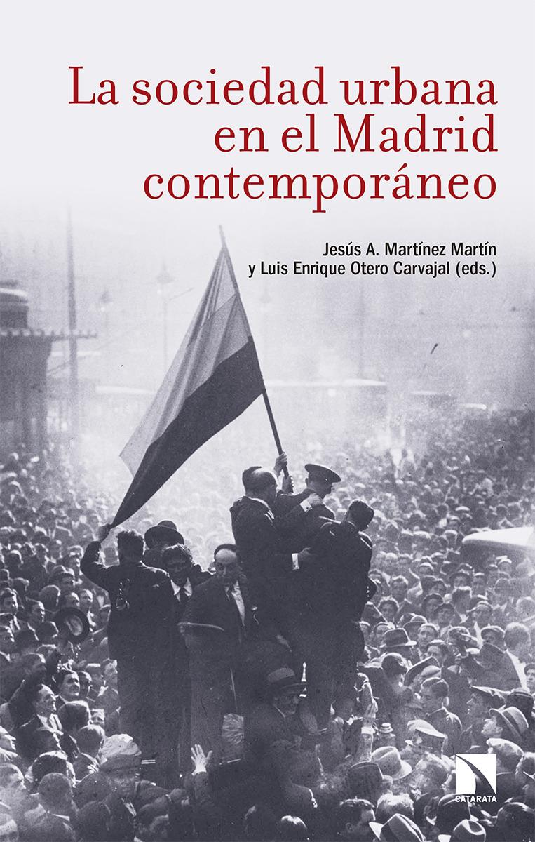 La sociedad urbana en el Madrid contemporáneo: portada