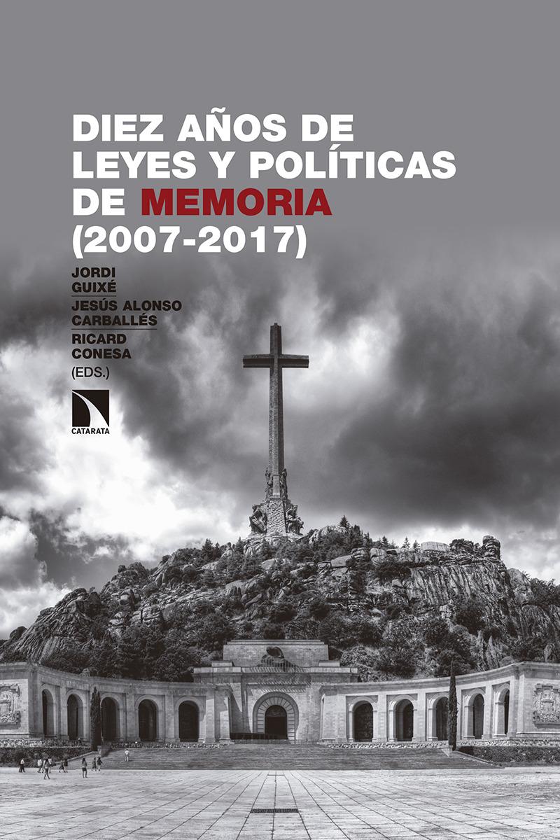 Diez años de leyes y políticas de memoria (2007-2017): portada
