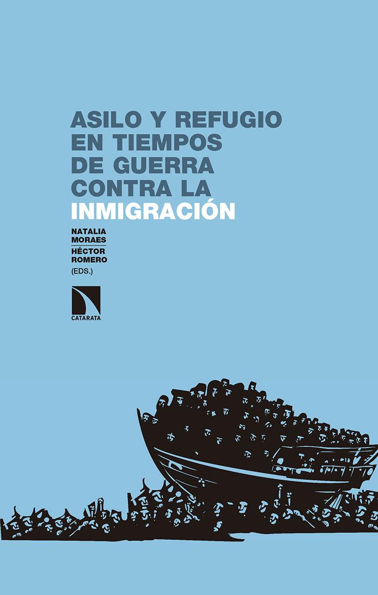 Asilo y refugio en tiempos de guerra contra la inmigración: portada