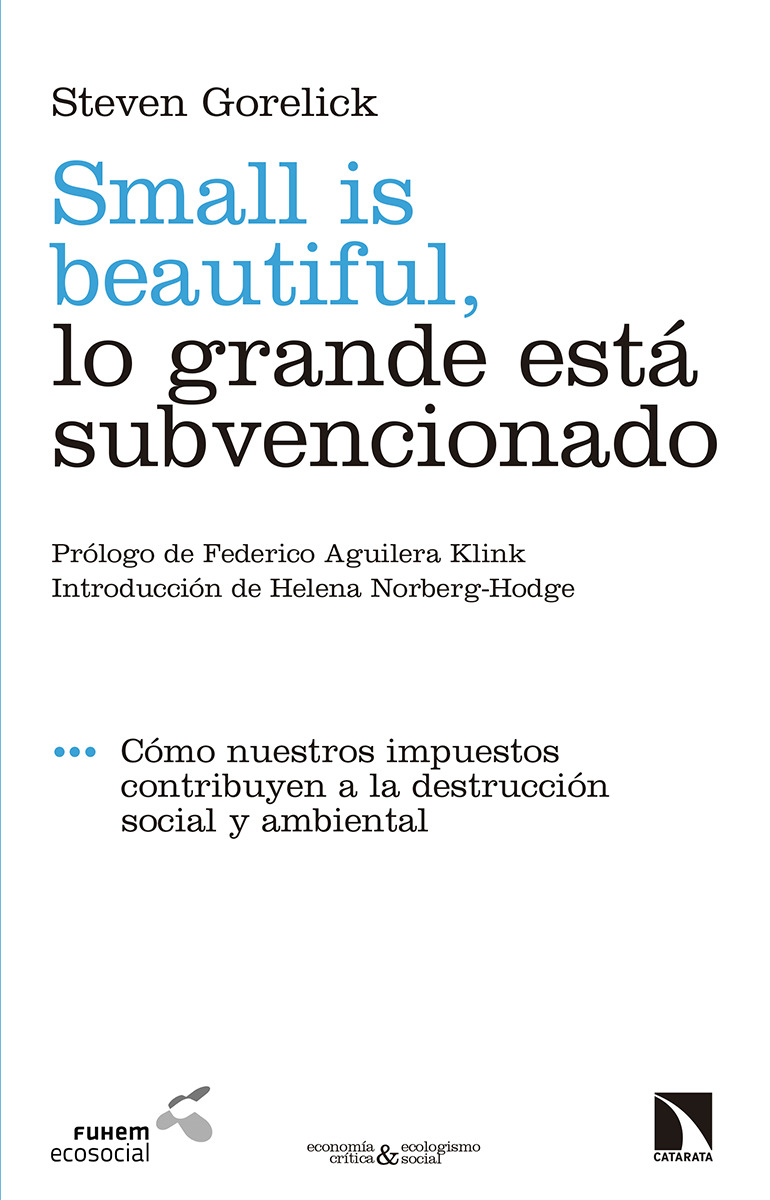Small is beautiful, lo grande está subvencionado: portada