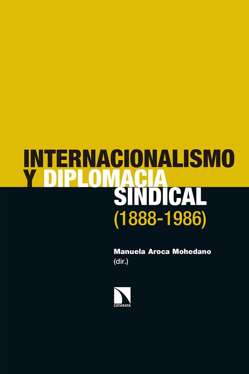 Internacionalismo y diplomacia sindical (1888-1986): portada