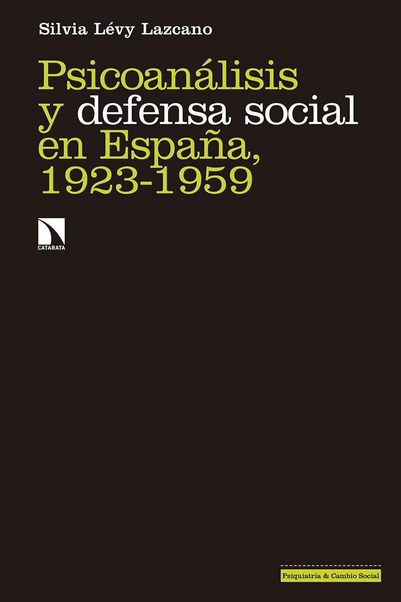 Psicoanálisis y defensa social en España, 1923-1959: portada