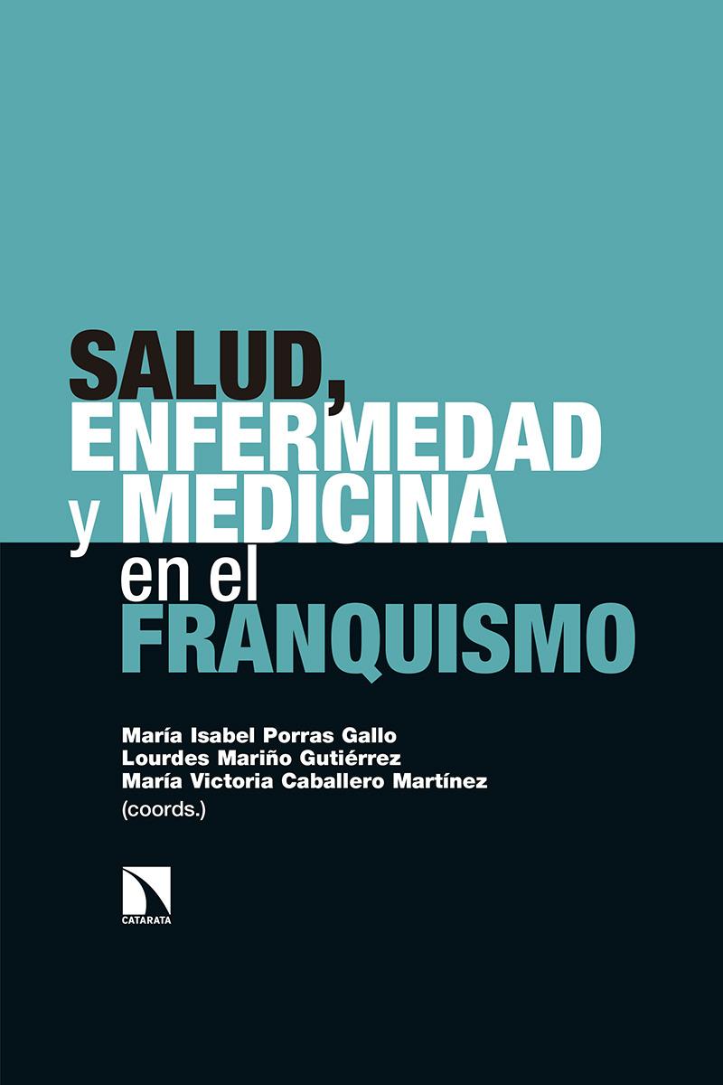 Salud, enfermedad y medicina en el Franquismo: portada