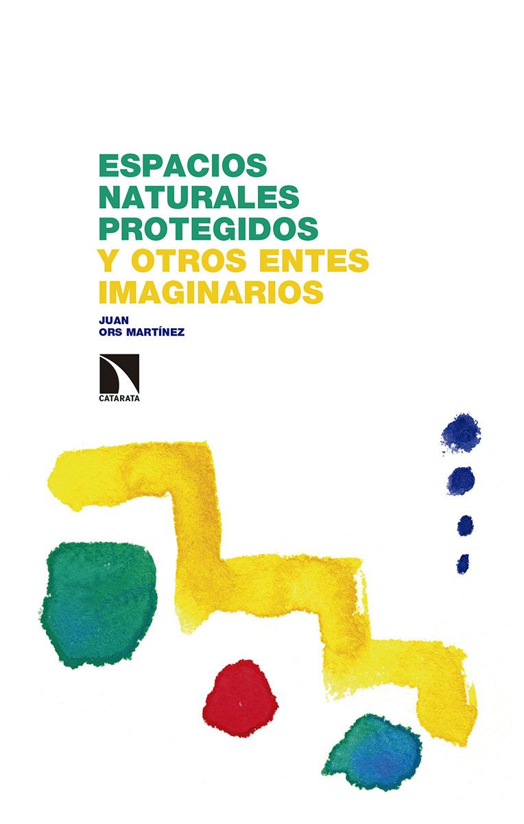 Espacios naturales protegidos y otros entes imaginarios: portada