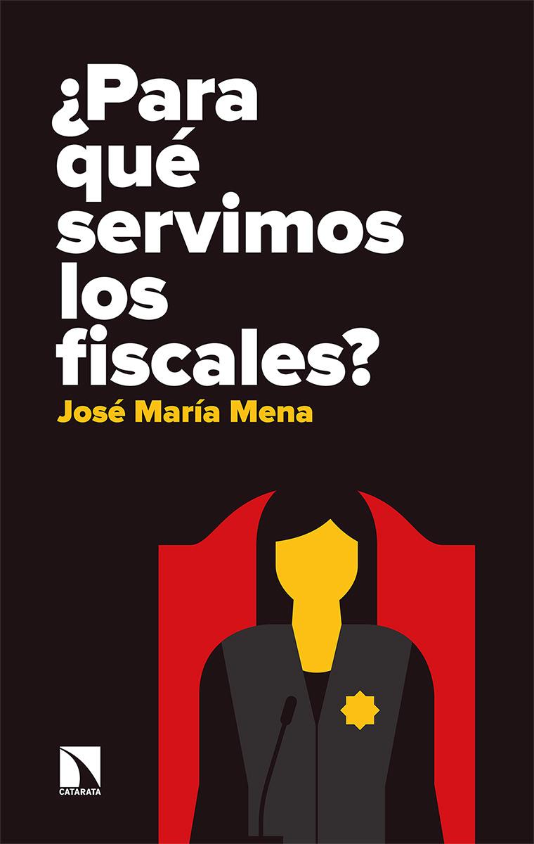 ¿Para qué servimos los fiscales?: portada