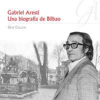 GABRIEL ARESTI: UNA BIOGRAFíA DE BILBAO: portada