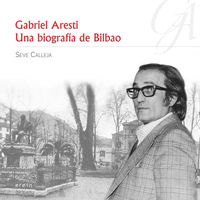 GABRIEL ARESTI: UNA BIOGRAF�A DE BILBAO: portada