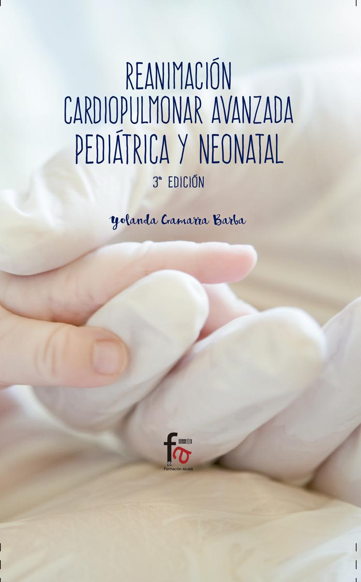 REANIMACIÓN CARDIOPULMONAR AVANZADA PEDIÁTRICA Y NEONATAL-3: portada