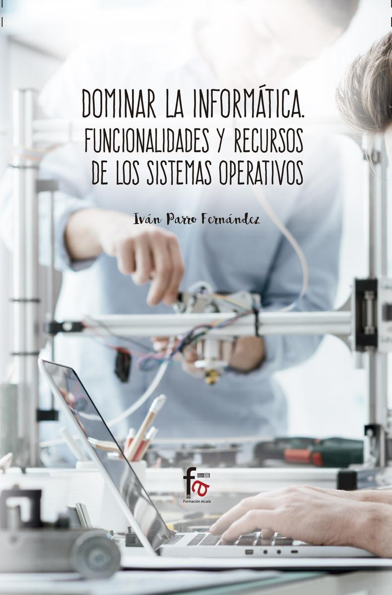 DOMINAR LA INFORMÁTICA: FUNCIONALIDADES Y RECURSOS DE LOS SI: portada