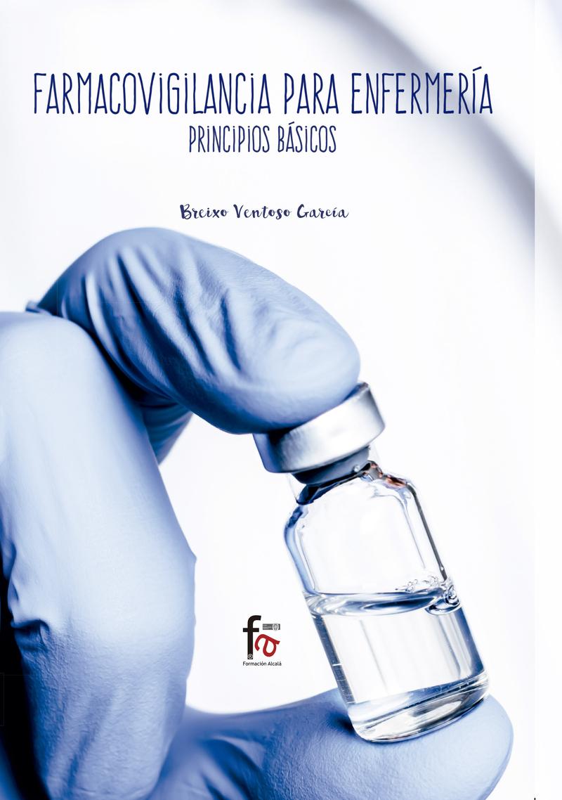 FARMACOVIGILANCIA PARA ENFERMERÍA.PRINCIPIOS BASICOS: portada