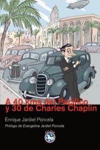 A 4o kms del Pacífico y 30 de Charles Chaplin: portada