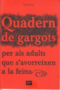 QUADERN DE GARGOTS PER ALS ADULTS QUE S'AVORREIXEN A FEINA: portada