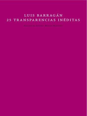 LUIS BARRAGAN: 25 TRANSPARENCIAS INÉDITAS: portada