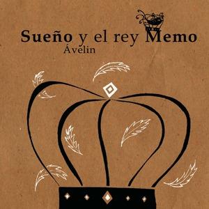 SUEñO Y EL REY MEMO AVELIN 6: portada