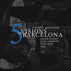 5 VISIONS DE BARCELONA: portada