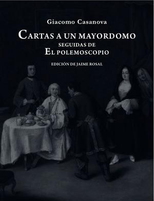 CARTAS A UN MAYORDOMO SEGUIDAS DE EL POLEMOSCOPIO: portada