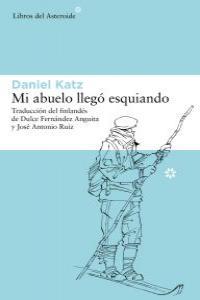 MI ABUELO LLEGó ESQUIANDO: portada