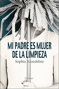 MI PADRE ES MUJER DE LA LIMPIEZA: portada