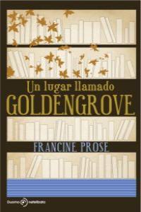 UN LUGAR LLAMADO GOLDENGROVE: portada