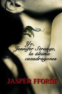 YO JENNIFER STRANGE LA ULTIMA CAZADRAGONES: portada