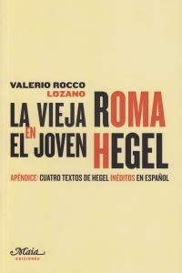VIEJA ROMA EN EL JOVEN HEGEL,LA: portada