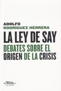 La ley de Say. Debates sobre el origen de la crisis: portada
