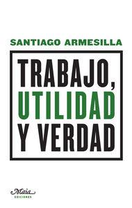 TRABAJO, UTILIDAD Y VERDAD: portada