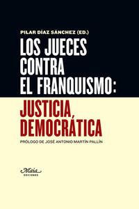 LOS JUECES CONTRA EL FRANQUISMO: JUSTICIA DEMOCRáTICA: portada