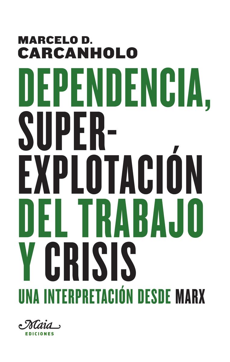 DEPENDENCIA, SUPEREXPLOTACIóN DEL TRABAJO Y CRISIS: portada